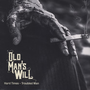 Old Man's Will - Hard Times - Troubled Man Colored Vinyl Edition