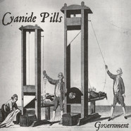 Cyanide Pills - Government / Hit It