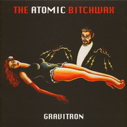 Atomic Bitchwax, The - Gravitron