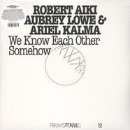 Robert Lowe, Aiki Aubrey & Ariel Kalma - FRKWYS Volume 12 - We Know Each Other Somehow