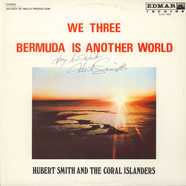 Hubert Smith And Coral Islanders, The - We Three - Bermuda Is Another World