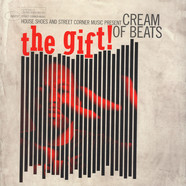 House Shoes presents - The Gift: Volume 6 - Cream Of Beats