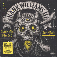 Hank Williams III - Take As Needed For Pain