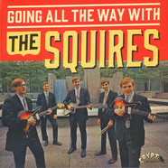 Squires - Going All The Way With The Squires