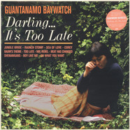 Guantanamo Baywatch - Darling ... It's Too Late