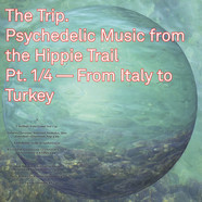 V.A. - The Trip. Psychedelic Music from the Hippie Trail. Pt. 1/4 - From Italy to Turkey
