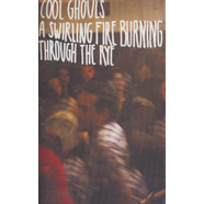 Cool Ghouls - A Swirling Fire Burning Through the Rye