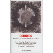 Corners - Maxed Out On Distractions