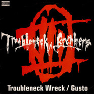 Troubleneck Brothers, The - Troubleneck Wreck / Gusto