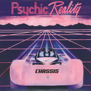 Psychic Reality - Chassis
