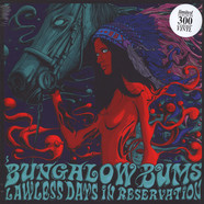 Bungalow Bums - Lawless Days In Reservation
