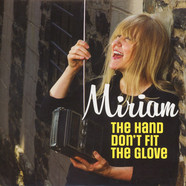 Miriam - The Hand Don't Fit The Glove