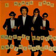 Charlie Burton & Hiccups, The - I Heard That