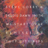 Steve Cobby & Trudie Dawn Smith - We Start Over Tuff City Kids Mixes