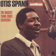 Otis Spann & Fleetwood Mac - The Biggest Thing Since Colossus