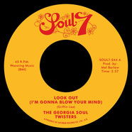 Georgia Soul Twisters - Look Out (I'm Gonna Blow Your Mind) / Mother Duck