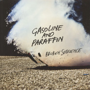 Broken Sequence - Gasoline And Paraffin