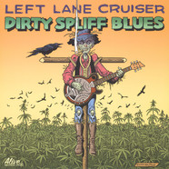 Left Lane Cruiser - Dirty Spliff Blues