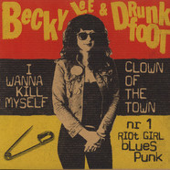 Becky Lee  & Drunkfoot - I Wanna Kill Myself / Clown Of The Town