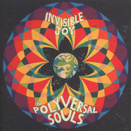 Polyversal Souls, The - Invisible Joy