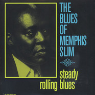 Memphis Slim - Steady Rolling Blues