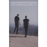 Traumahelikopter - I Don't Understand Them At All