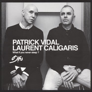 Patrick Vidal & Laurent Caligaris - What If You Need Sleep?
