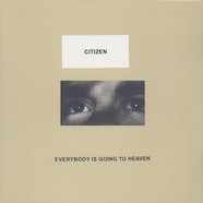 Citizen - Everybody Is Going To Heaven Colored Vinyl Edition