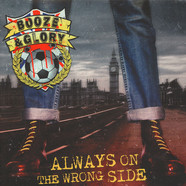Booze & Glory - Always On The Wrong Side Splatter Vinyl Edition