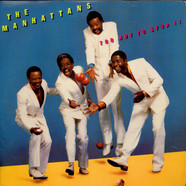 Manhattans - Too Hot To Stop It