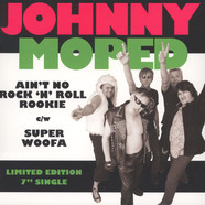 Johnny Moped - Ain't No Rock N Roll Rookie / Super Woofa