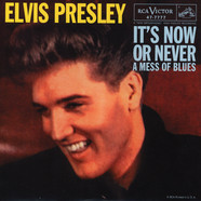 Elvis Presley - A Mess Of Blues / It's Now Or Never