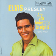 Elvis Presley - Are You Lonesome To-Night? / I Gotta Know