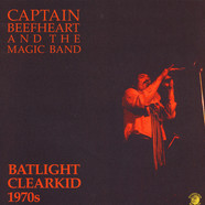 Captain Beefheart & The Magic Band - Batlight Clearkid