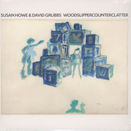Susan Howe & David Grubbs - Woodslippercounterclatter