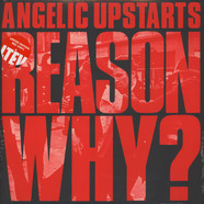 Angelic Upstarts - Reason Why