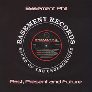 Basement Phil - Past Present And Future EP7