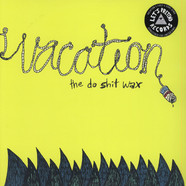 Vacation - The Do Shit Wax