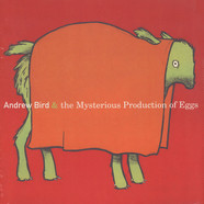 Andrew Bird - Mysterious Production of Eggs