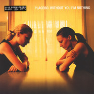 Placebo - Without You I'm Nothing Black Vinyl Edition