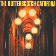 Butterscotch Cathedral, The - The Butterscotch Cathedral