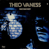 Theo Vaness - Bad Bad Boy