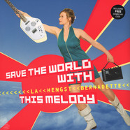 Bernadette La Hengst - Save The World With This Melody