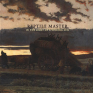 Reptile Master - In The Light Of A Sinking Sun Black Vinyl Edition