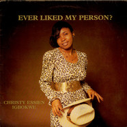 Christy Essien Igbokwe - Ever Liked My Person?