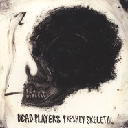 Dead Players - Freshly Skeletal