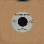 Relatives, The - Can't Feel Nothin' / No Man Is An Island