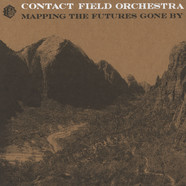 Contact Field Orchestra - Mapping The Futures Gone By