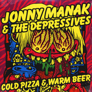 Jonny Manak & The Depressives - Cold Pizza And Warm Beer