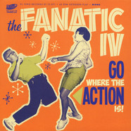 Fanatic IV, The - Go Where The Action Is! EP
